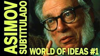 Isaac Asimov WORLD OF IDEAS #1 SUBTITULADO