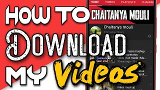 How to download my videos.. In your gallery. Using vidmite app link in discription..