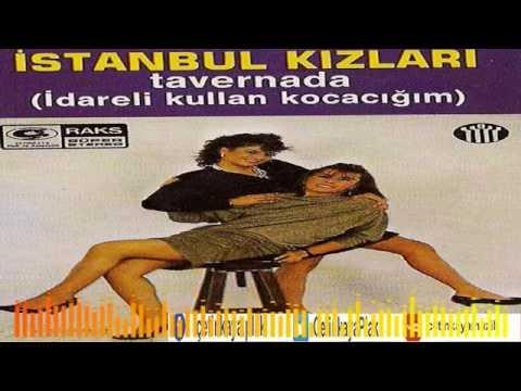 İSTANBUL KIZLARI TAVERNADA/SEN BİR ÖMÜRSÜN