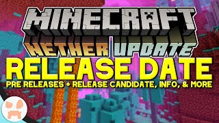 NETHER UPDATE RELEASE DATE! | Pre Releases & Release Candidate Catchup, Info, + the Future!
