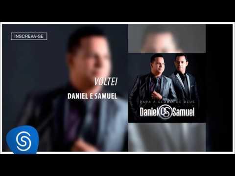 Daniel & Samuel - Voltei  Álbum Para A Glória De DeusÁudio