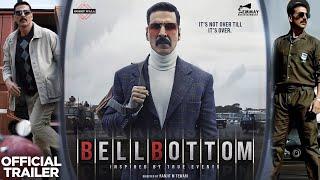 BELL BOTTOM OFFICIAL TRAILER | 3D | Akshay Kumar, Vaani Kapoor, Huma Qureshi | Bell Bottom Trailer