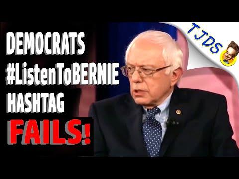 DEMOCRATS'   #ListenToBERNIE   Hashtag FAILS!