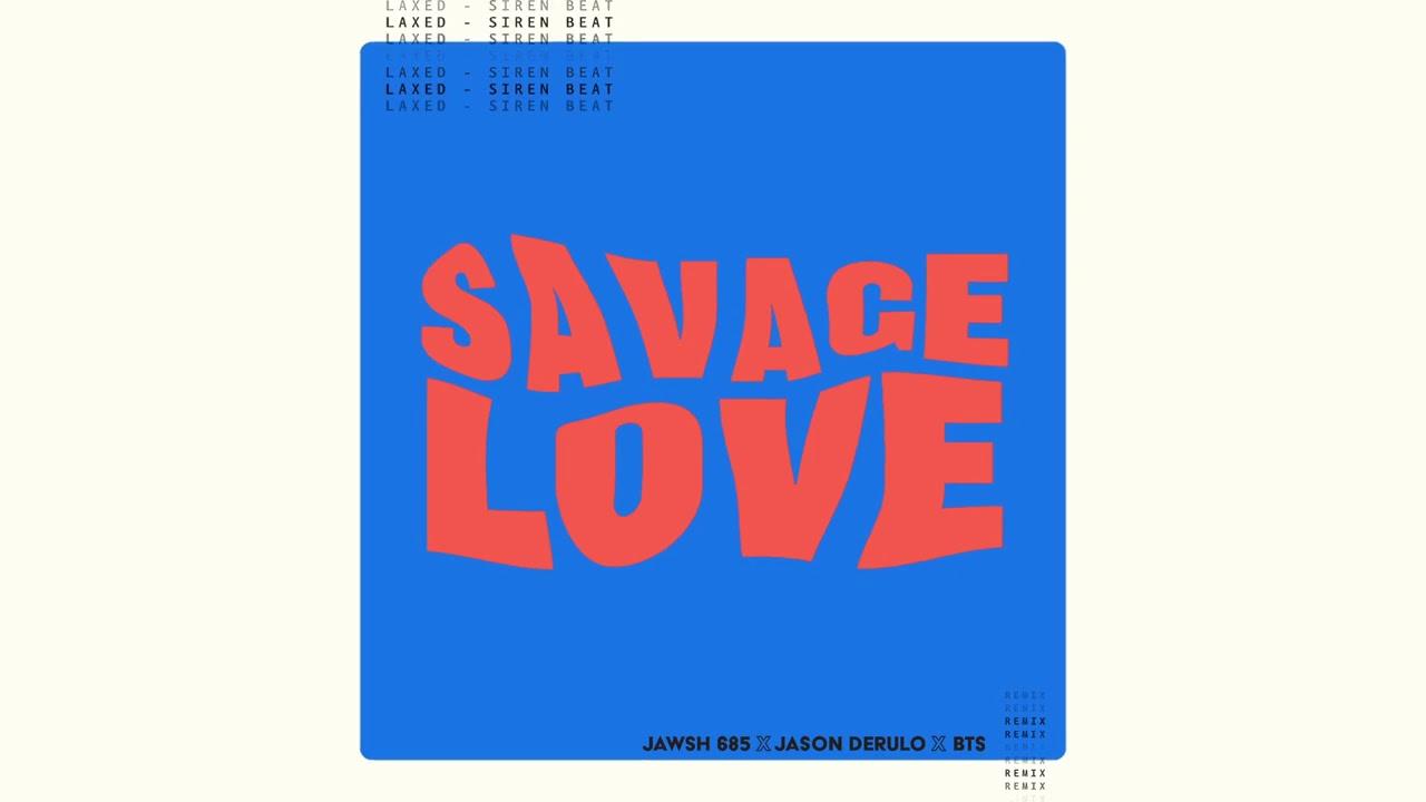Savage Love (Laxed Siren Beat) (BTS Remix)