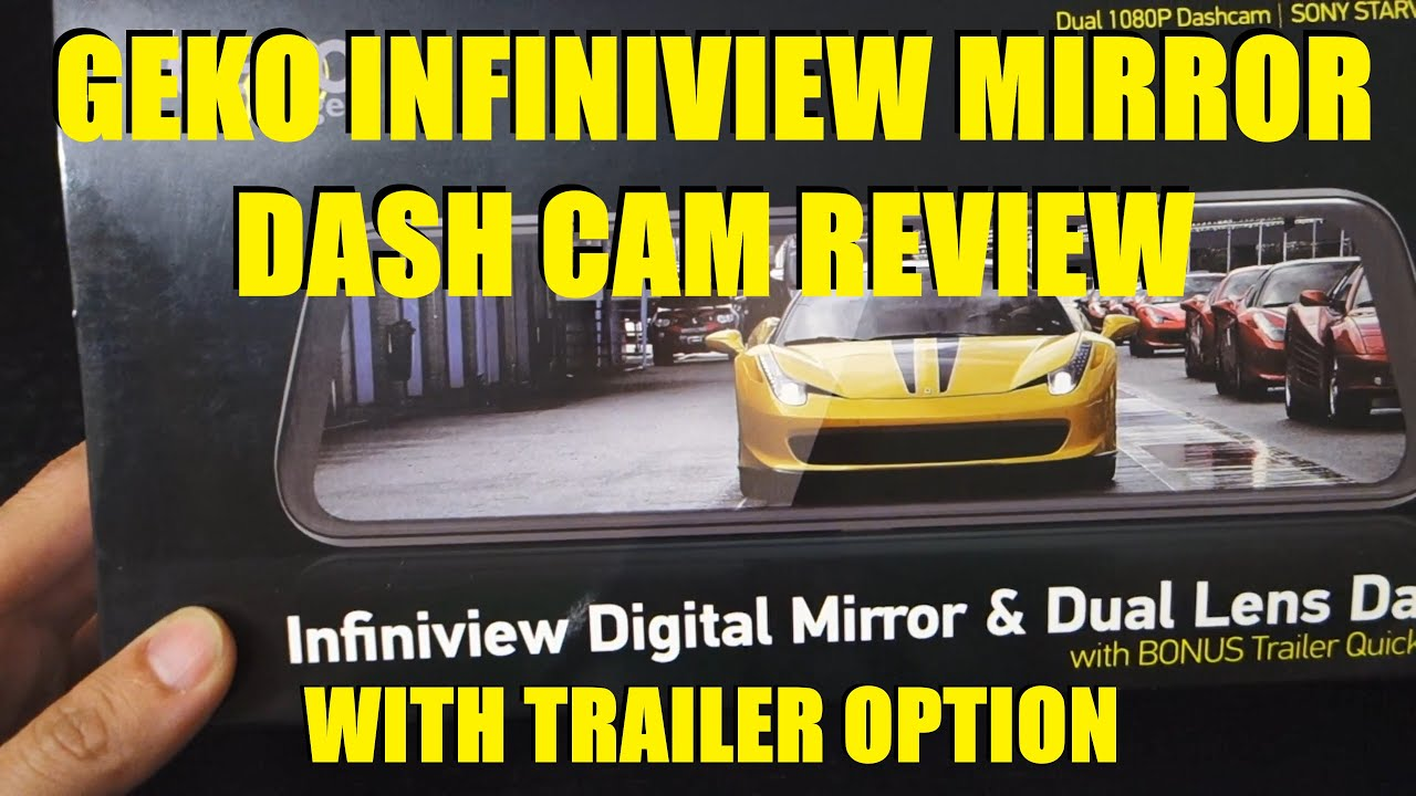 MyGekoGear Infiniview Digital Mirror & Dual Lens Trailer Dash Cam - Review
