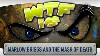 ► WTF Is... - Marlow Briggs and the Mask of Death ?