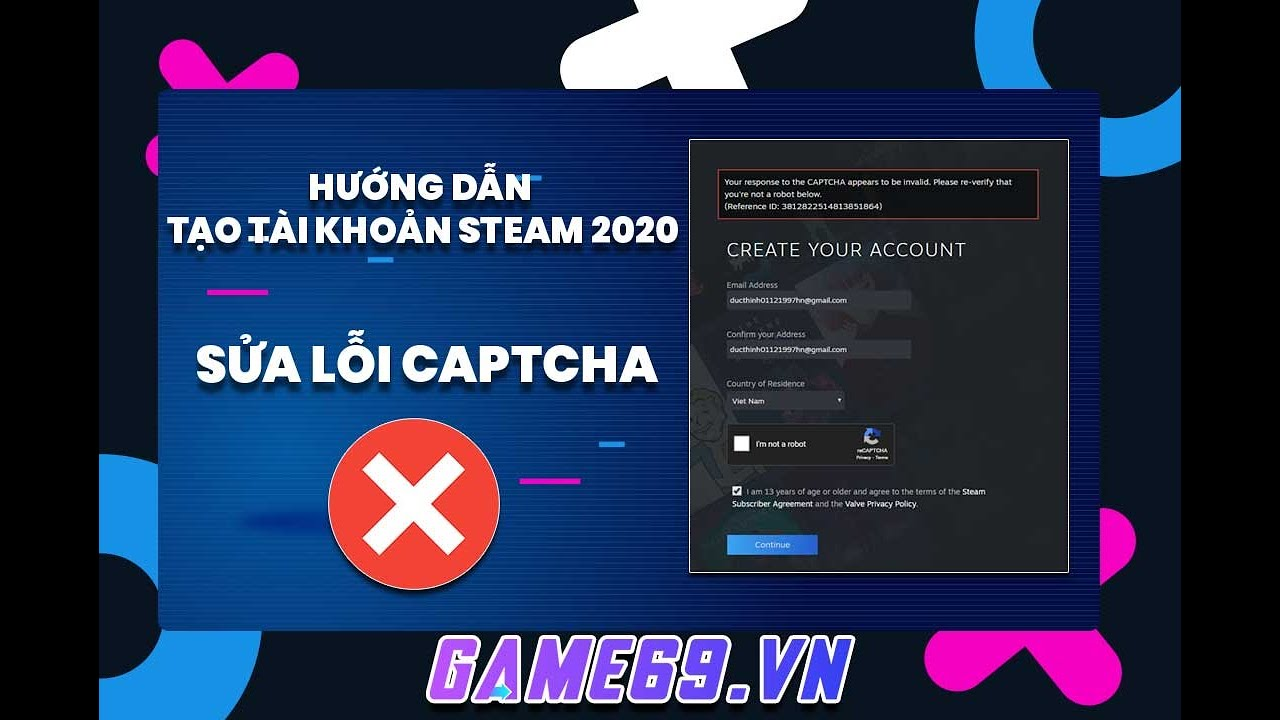 [Hướng dẫn] tạo tài khoản steam 2020 – Fix lỗi Your response to the CAPTCHA appears to be invalid.