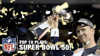 Top 10 Plays of Super Bowl 50 | NFL