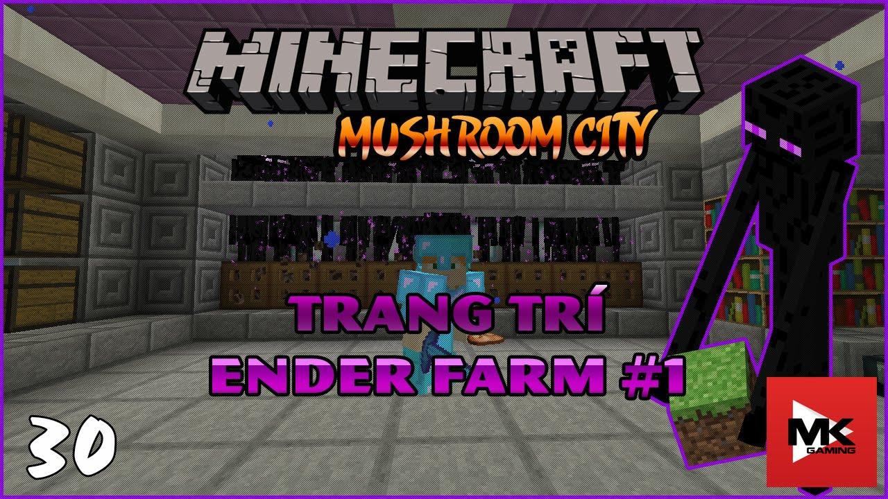 Minecraft MC – EP30 : Trang Trí Ender Farm #1 ✔ | MK Gaming