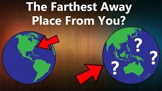 What's On the Opposite Side of the World From You?
