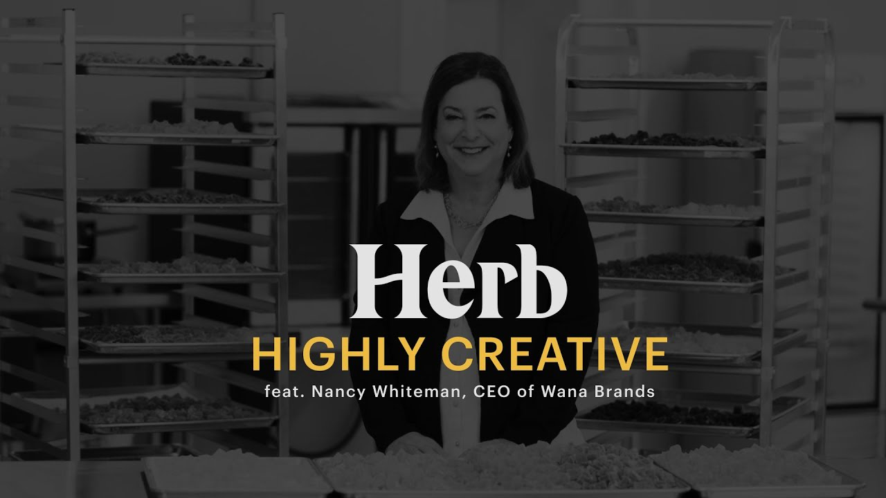 Meet The Queen Of Edibles: Nancy Whiteman, CEO Of Wana | Herb's Highly Creative