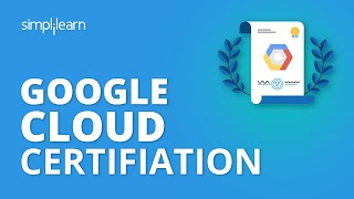 Google Cloud Certification   Google Cloud Platform Certification Path   GCP Tutorial   Simplilearn