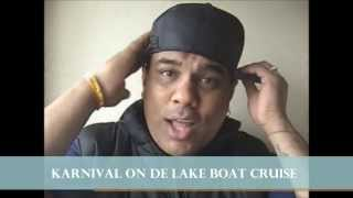 Karnival On De Lake Boat Cruise 2013. Video message from Raymond Ramnarine of DIL E NADAN