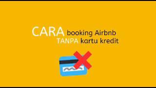 Gambar cover Cara booking Airbnb TANPA kartu kredit
