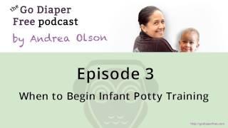 When to Begin Infant Potty Training | Elimination Communication Podcast