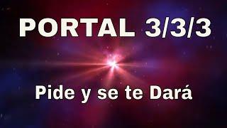 MARZO:PORTAL 3/3/3🙏(TRIADA SAGRADA) Pide y se te Dará.