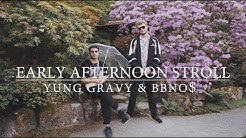 Yung Gravy & bbno$ - Early Afternoon Stroll (Official Music Video)