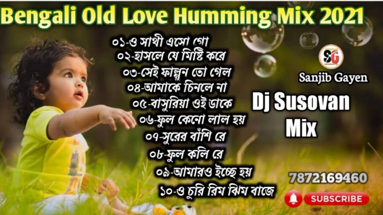 Download Non Stop Bengali Old Love Humming Mix 2021  Dj Susovan Mix ===Sanjib Gayen