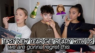 Tipsy New Years Eve Get Ready With Us (annoying white girl edition)