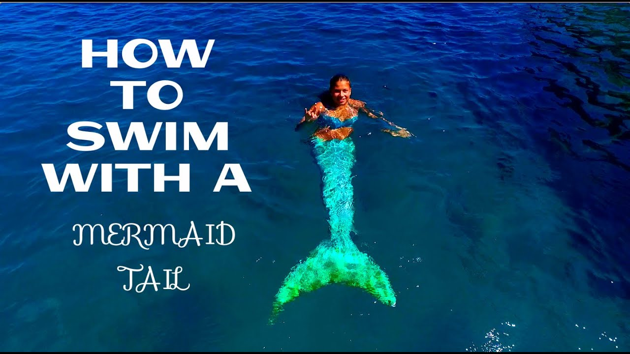 HOW TO SWIM WITH A MERMAID TAIL