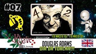 """Khave Livros - 1x07 - Douglas Adams - """"FELIZ DIA DA TOALHA!"""" 25 de Maio!"""