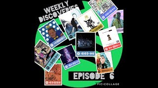 Weekly Discoveries episode 6