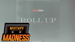 Clue x Skore Beezy - Roll Up #MadExclusive | Mixtape Madness