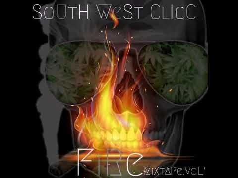South West Clicc  (Fire) Tha MixTape.Vol.1