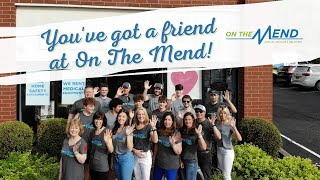 You've Got A Friend at On The Mend! Medical Supplies & Equipment