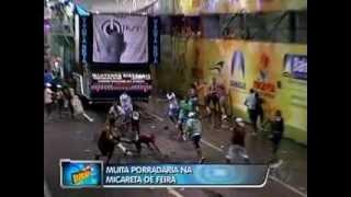 Micareta de Feira de Santana : Psirico e Porradas !!!