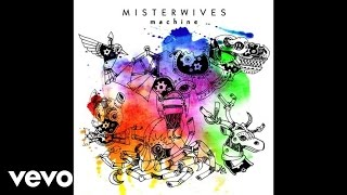 MisterWives - Machine (Audio)