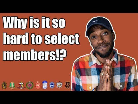 WHY IS IT HARD TO SELECT MEMBERS!? | NPHC ADVICE