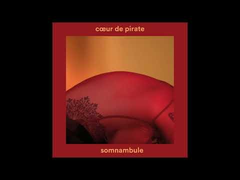 Cœur de Pirate - Somnambule (Rmx)