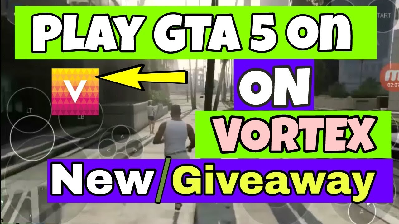 Play now gta 5 on Android with free Vortex account