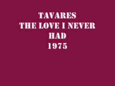 TAVARES The Love I Never Had 1975