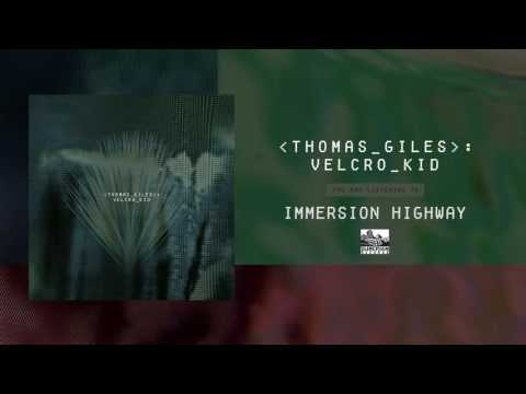 THOMAS GILES - Immersion Highway