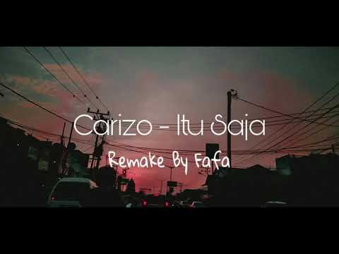 Download Carizo - Itu Saja Remake by Fafa Mp4 baru