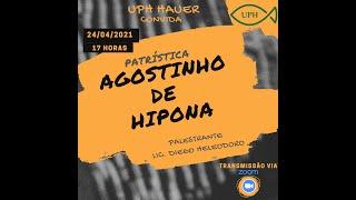 UPH Hauer_03 Patrística: Agostinho de Hipona, 24/04/2021