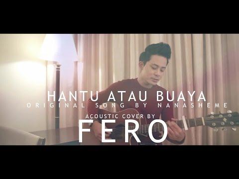 NanaSheme - Hantu Atau Buaya (Acoustic Cover by FERO)