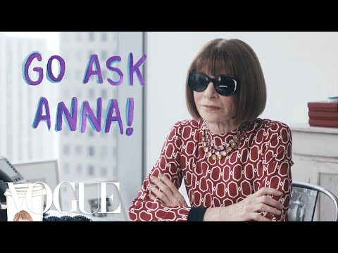 Anna Wintour Answers Questions From Total Strangers | Vogue ...