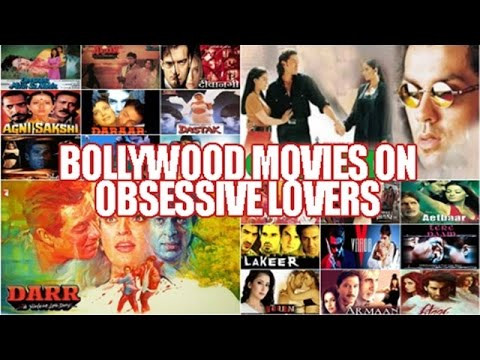 Best Bollywood Movies on Obsessive Lovers : Top 20 Hindi Films Based on  Love Turned Obsession