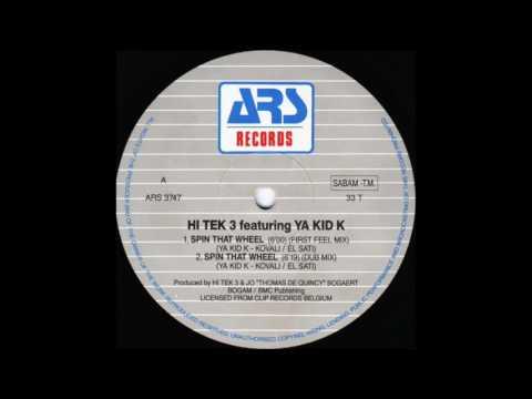 Hi Tek 3 feat. Ya Kid K – Spin That Wheel (First Feel Mix)