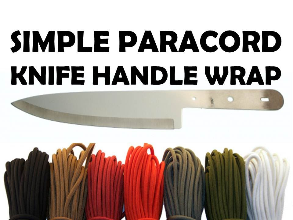 How To Wrap A Knife Handle With Paracord Simple 3 5 Minute Wrap