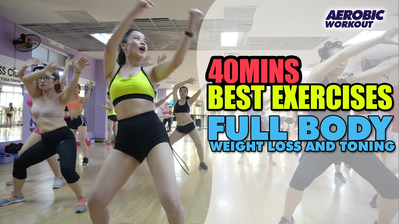 40 Mins Best Exercises For Losing Weight Lose l Full Body Weight Loss And Toning l Aerobic Workout
