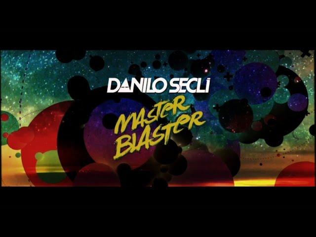 Danilo Seclì - Master Blaster