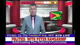 Politics: Addressing the nations concerns with host Peter Ramsaroop  August 6th 2019