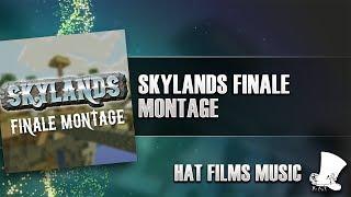 ♫ Hat Films - Skylands Finale Montage