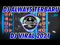 Dj Always Tik Tok Slowmo Remix  Dj Terbaru   Mp3 - Mp4 Download