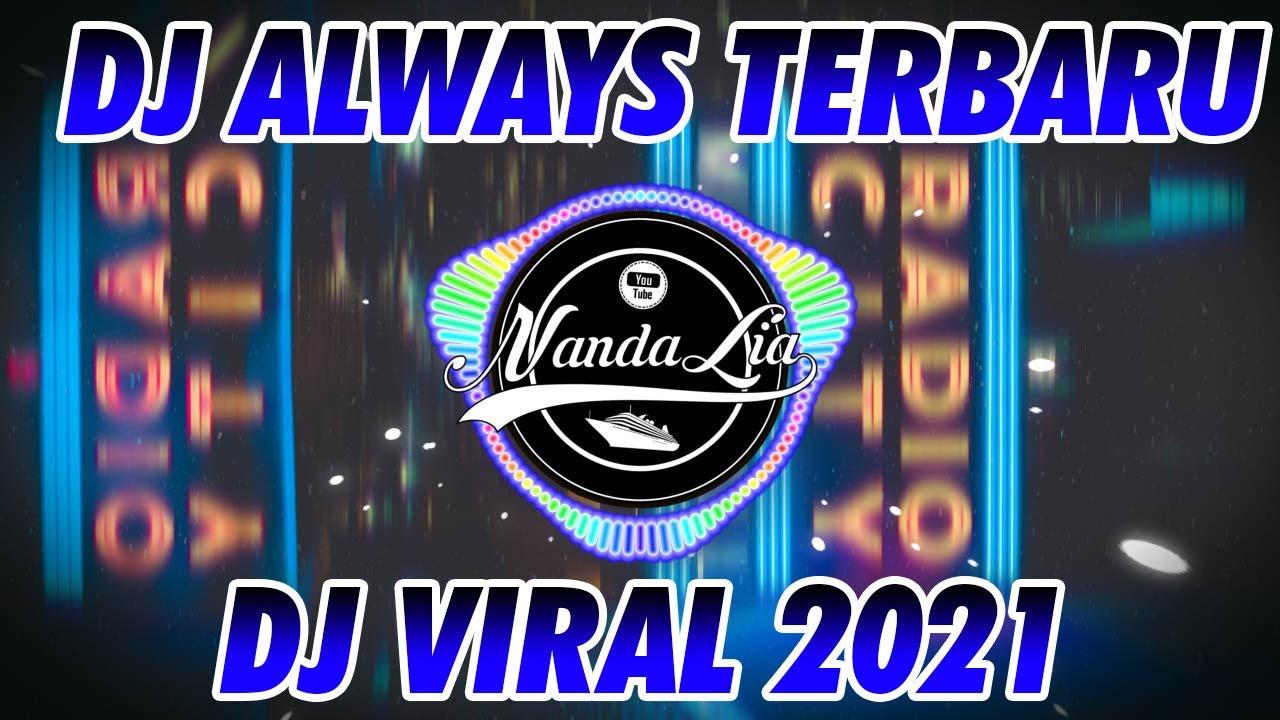 DJ ALWAYS TIK TOK SLOWMO REMIX 2021 🎶 DJ TERBARU 2021