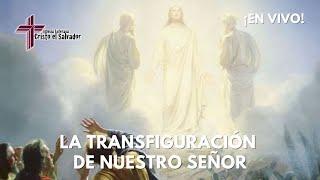 La Transfiguración de Nuestro Señor, Cristo El Salvador LCMS Del Rio, TX